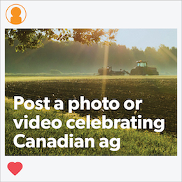 Post a photo or video celebrating Canadian ag